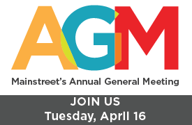 Join Us Tuesday, April 16th for Mainstreet's AGM